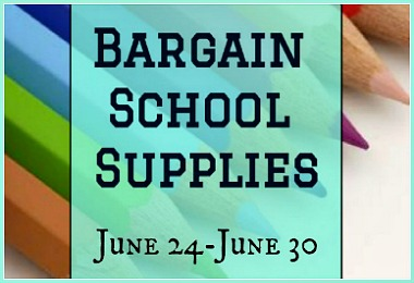 Here are the Bargain School Supplies for June 24-June 30 2018